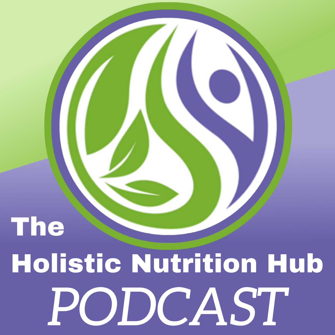 The Holistic Nutrition Hub Podcast